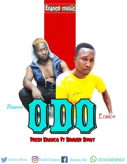 Fresh Eranco – Odo Ft. Braver Bwoy [Mixed By Amistical Beatz]
