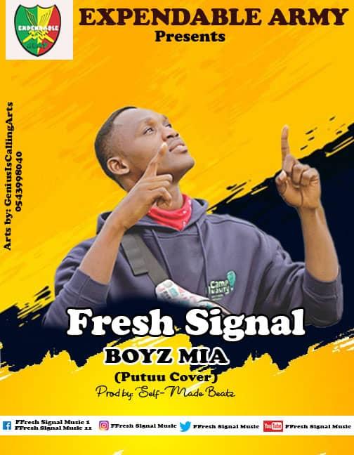Fresh Signal – Boyz Mia (Putuu Refix) [Prod By SelfMade Beatz]