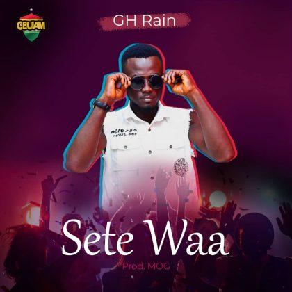 Gh Rain – Sete Waa (Prod. by MOG)