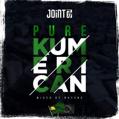 Joint 77 – Pure Kumerican (Mixed By Nkyene)