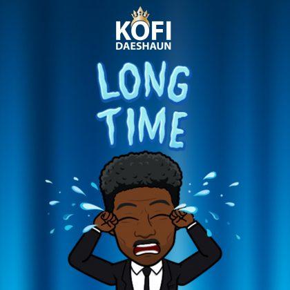 Kofi Daeshaun – Long Time