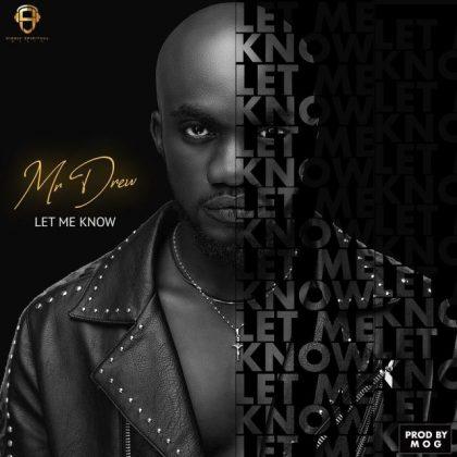 Mr Drew – Let Me Know (Prod. by MOG)