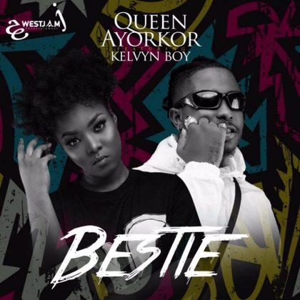 Queen Ayorkor – Bestie Ft Kelvyn Boy (Prod. by Chensee Beatz)