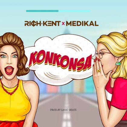 Rich Kent – Konkonsa Ft Medikal (Prod. by LaxioBeats)