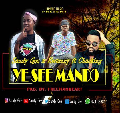 Sandy Gee x Kwamzy – Yense Mendo ft. ChaoKing (Prod. by Freeman Bitz)