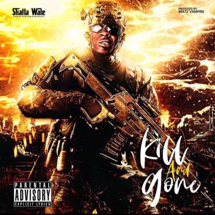 Shatta Wale – Kill And Gone (Prod. Beatz Vampire)