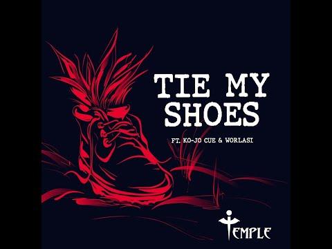 Temple – Tie My Shoes Ft. Ko-Jo Cue & Worlasi
