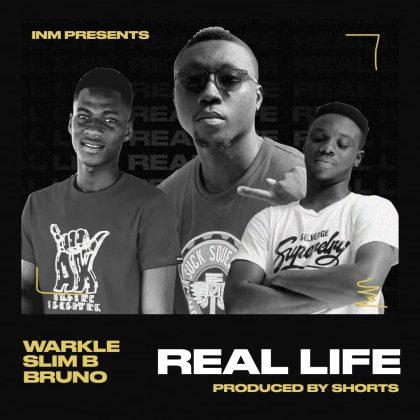 Warkle x Slim B x Bruno – Real Life (Mixed By Shorts)