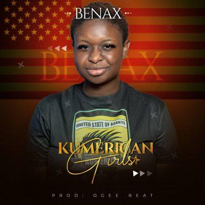 Benax – Kumerican Girls (Prod. by Ojee Beatz)