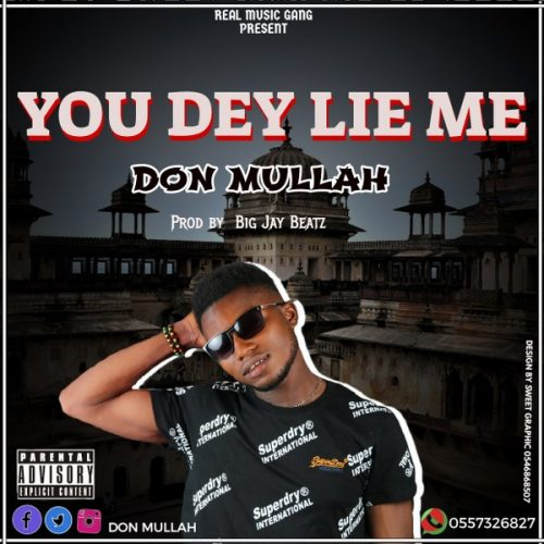 Don Mullah – You Dey Lie Me (Mixed By BigJay)