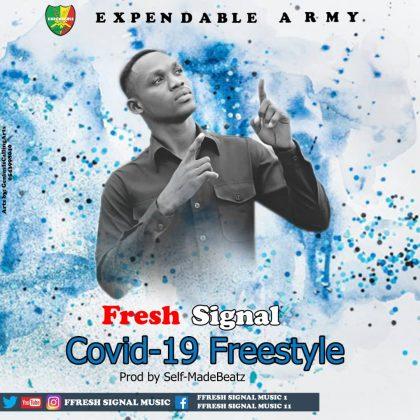 Fresh Signal – COVID -19 Freestyle (Prod. by SelfMade Beatz)