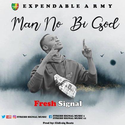Fresh Signal – Man No Bi God (Prod. by Gidi Siq Beat)