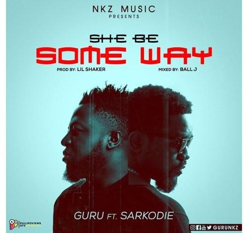 Guru – Someway Ft Sarkodie x Lil Shaker
