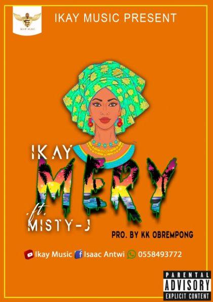 Ikay – Mary Ft. Misty J (Prod. by KK Obrempong)