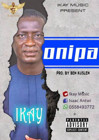 Ikay – Onipa (Prod. by Ben Kuslen)