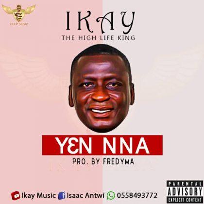 Ikay – Yen Nna (Prod. by Fredyma)