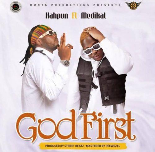 Kahpun – God First Ft Medikal (Prod. By Street Beatz)