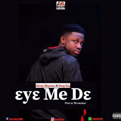 Kinny Rhymez Ft King Kay – Eye Me De (Prod. by Rhymez Beatz)