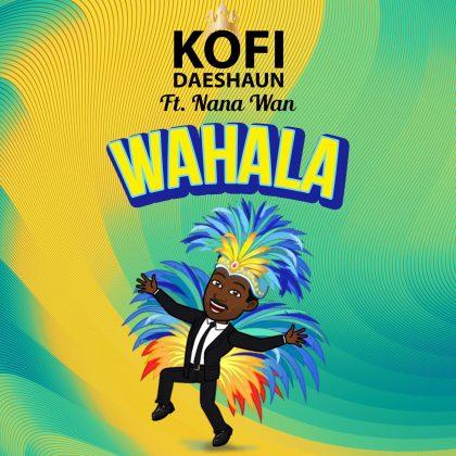 Kofi Daeshaun – Wahala Ft. Nana Wan