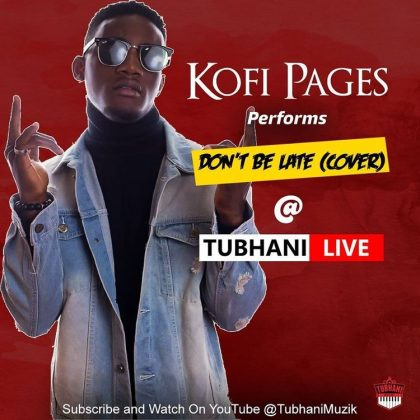 Kofi Pages – Dont Be Late (Reggae Version) [TubhaniLive]