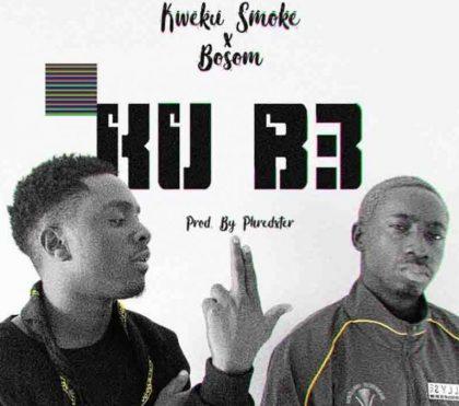 Kweku Smoke – Kub3 Ft Bosom P-Yung (Prod. by Phredxter)