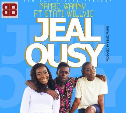 Mambo Wanny – Jealousy Ft. Stati Willvic (Prod. By Beatz Pryme)