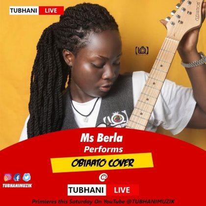 Ms Berla – Obiaato Cover [TubhaniLive]