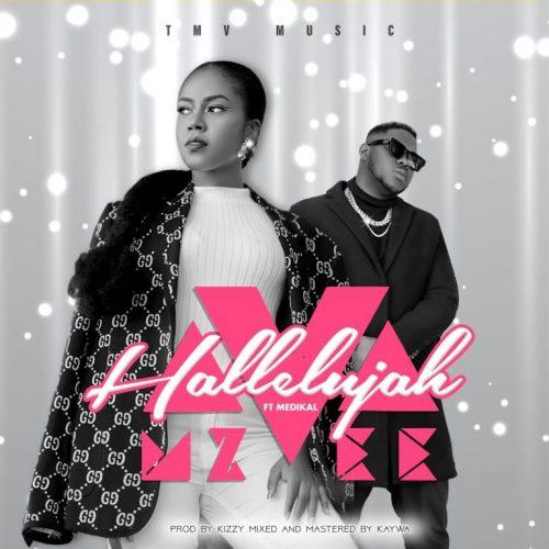 MzVee – Hallelujah Ft Medikal (Prod. by Kizzy)