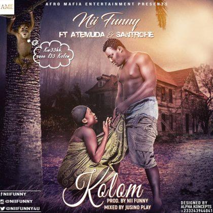 Nii Funny – Kolom Ft. Atemuda & Santrofi (Prod. by Nii Funny)