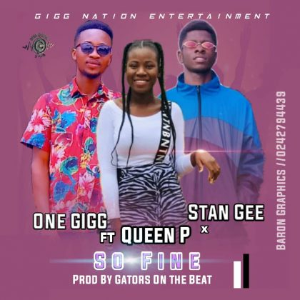 One Gigg – So Fine Ft StanGee x Queen P (Prod. by GatorsOnDeBeats)