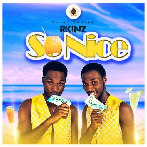 RKinz – So Nice (Mixed by Mfresh Beatz)