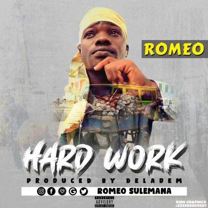Romeo Bwoy – Hard Work (Prod. By Deladem)