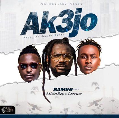 Samini – Ak3jo Ft Kelvyn Boy & Larruso (Prod. by Brainy Beatz)