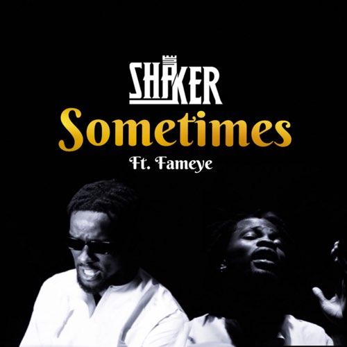Shaker – Sometimes (Feat. Fameye & Asi)