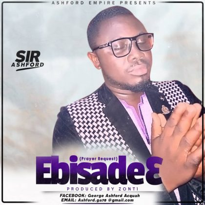 Sir Ashford – Ebisade3 (Prayer Request) (Prod. by Zonti)