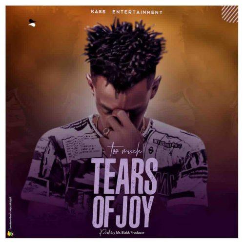 Too Much – Tears Of Joy (Prod. by Blakk Producer)