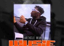 Article Wan – Wusie (Prod by Article Wan)