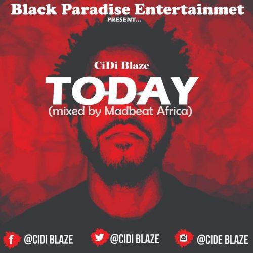 Cidi Blaze – Today (Conquer Paradise Riddim) (Mixed by Madbeats Afrika)
