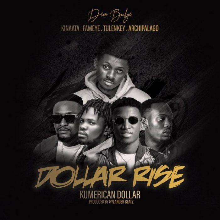 Deon Boakye – Dollar Rise (Kumerican Dollar) ft. Kofi Kinaata, Fameye, Tulenkey & Archipalago (Prod. by Hylander Beat)