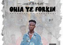 Junior Waaley — Ohia Y3 Forkin (Prod. by DekayBeat)