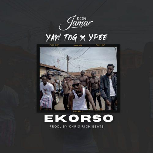 Kofi Jamar – Ekorso Ft Yaw Tog x Ypee (Prod. By Chris Rich Beat)