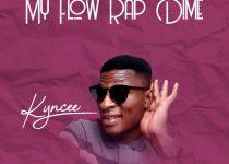 Kyncee – My Flow Rap Dime
