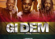 Larruso – Gi Dem Remix Ft Shatta Wale & Samini (Prod. by Beatz Dakay)