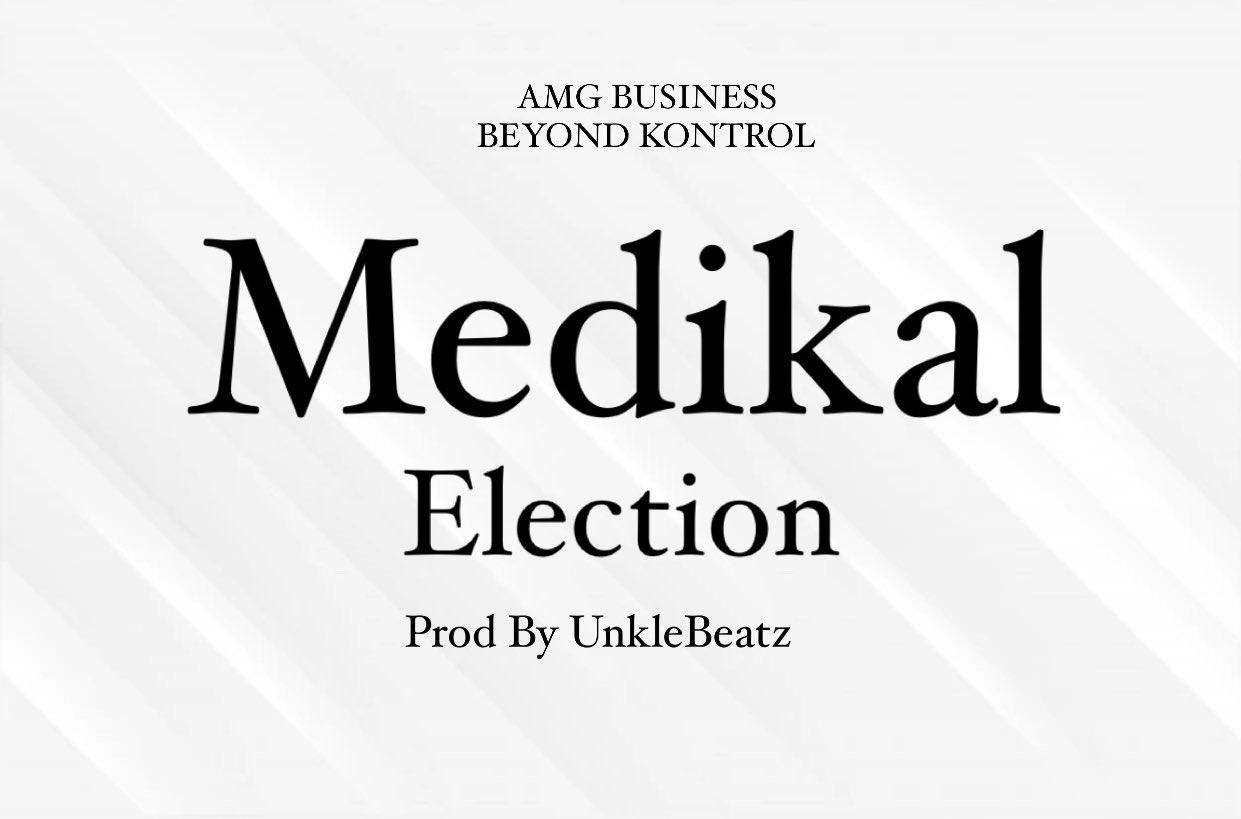 Medikal – Election (Prod by Unkle Beatz)
