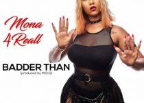 Hajia 4 Real (Mona) – Badder Than (Prod.By MOG)