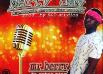 Mr. Berry — Party Day (Sarkodie Happy Day Cover) (Prod. By B&D Studios)