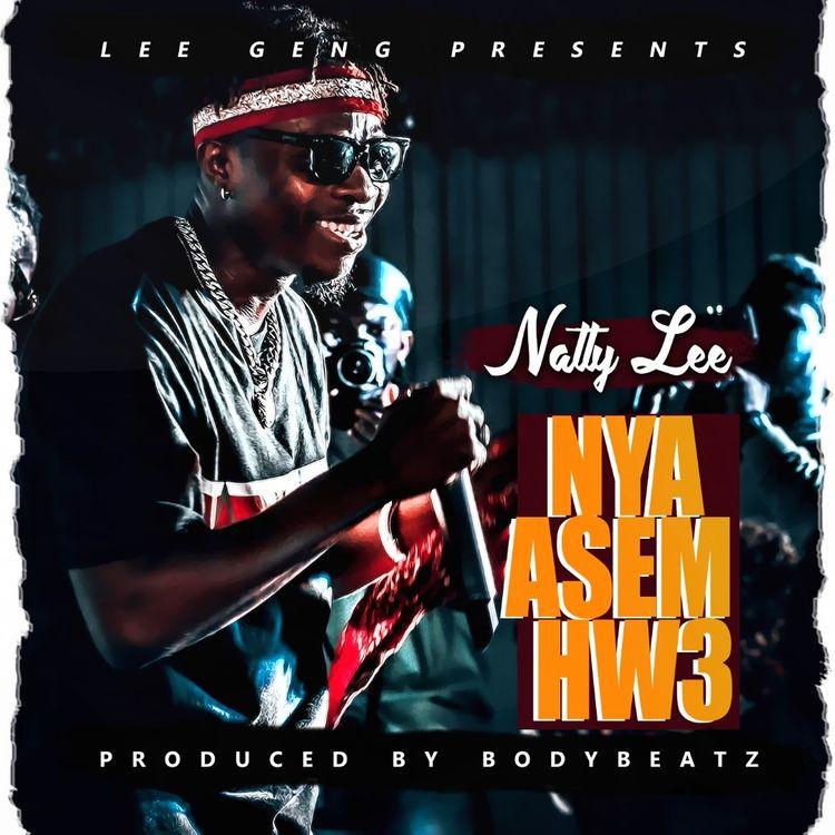 Natty Lee – Nya Asem Hw3 (Prod. by BodyBeatz)