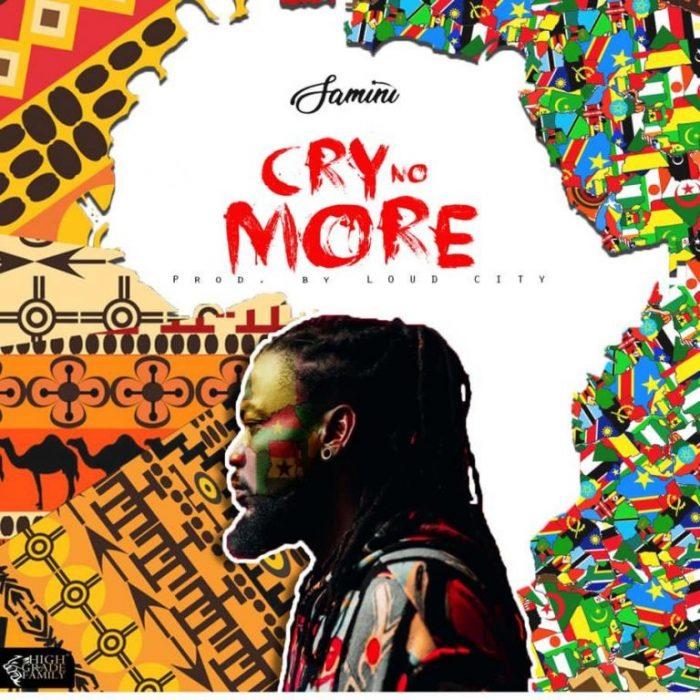 Samini – Cry No More (Prod. by Loud City)