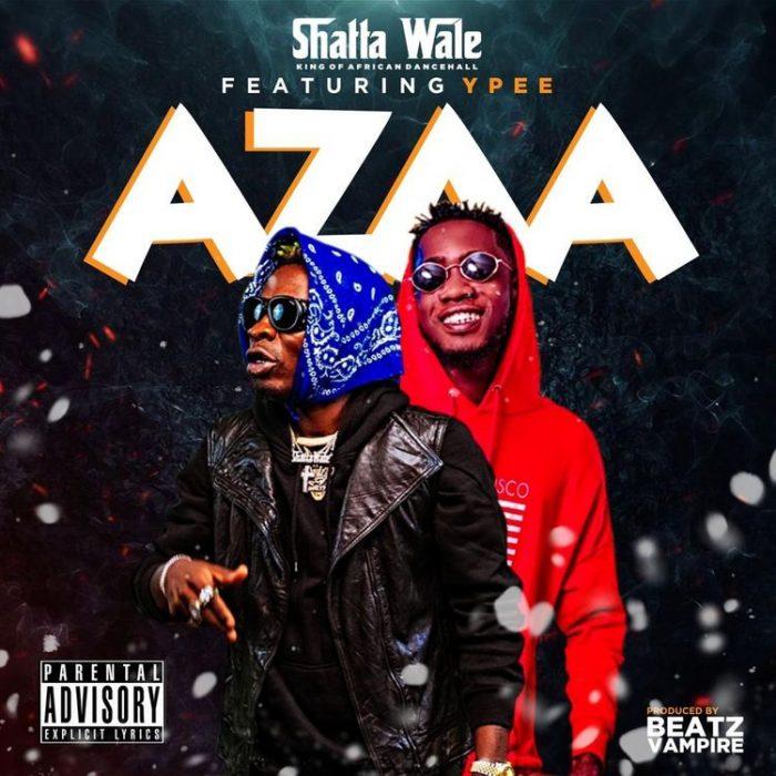 Shatta Wale – Azaa Ft Ypee (Prod. by Beatz Vampire)