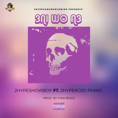 Showboy – 3ni Wo N3 Ft Kojo Phino (Prod. by Ivan Beatz)